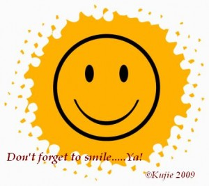 Don't forget to smile.....ya!